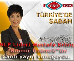 """NLP Lideri Mustafa Kılınç 09.02.2012 günü """"Binnur Üzümcü""""ün Canlı yayın konuğuydu."""