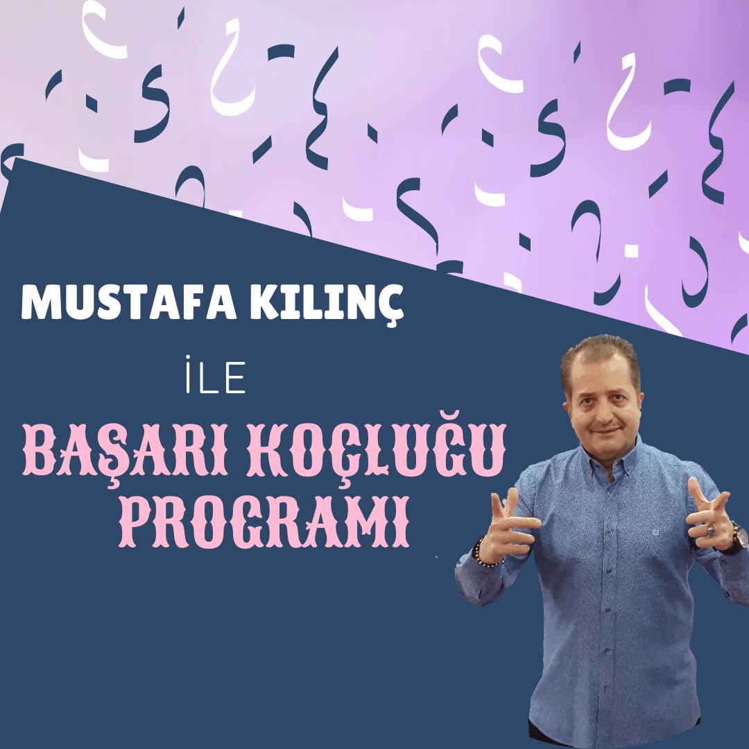 Mustafa Kılınç ile Başarı Koçluğu Programı