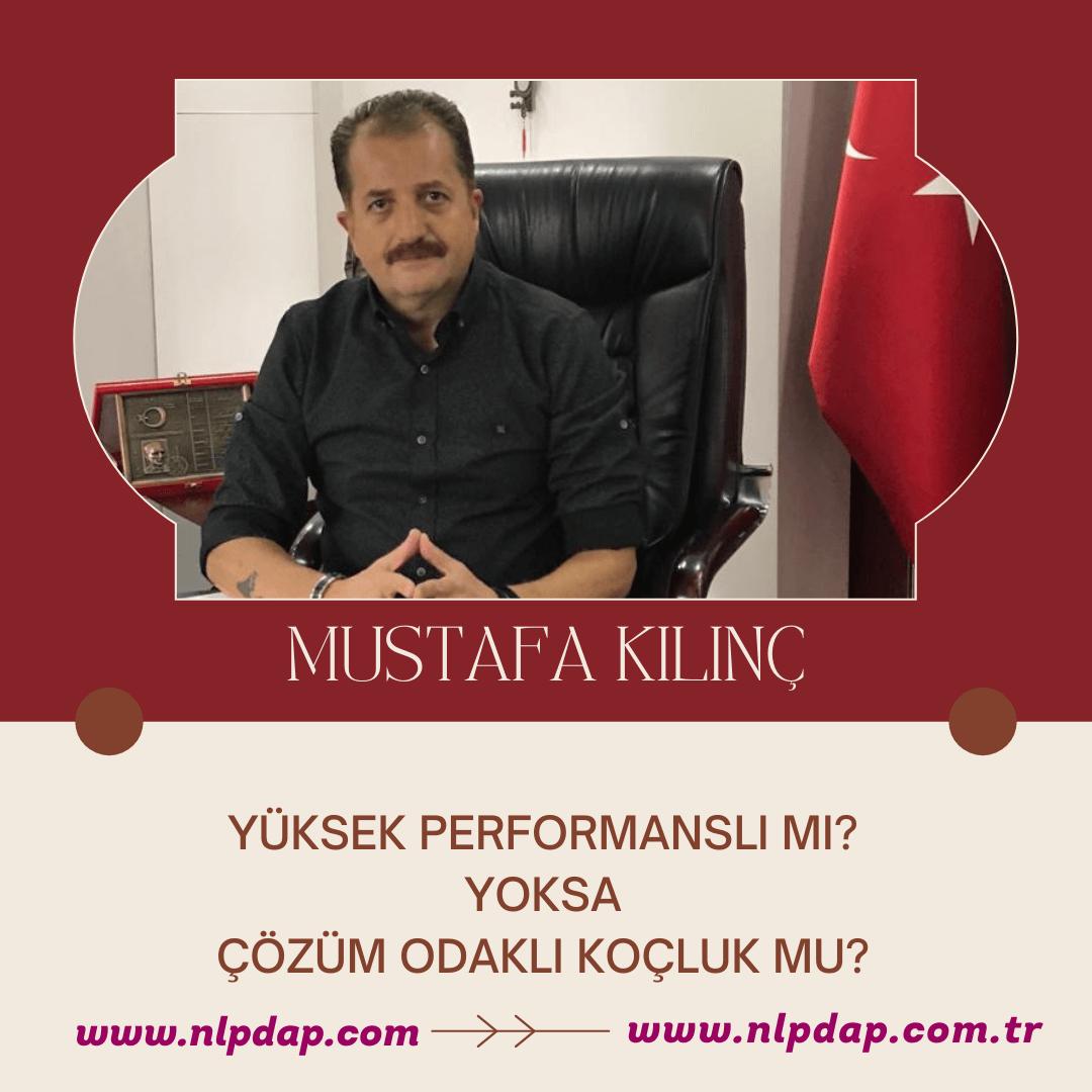 Mustafa Kılınç ile  Yüksek Performanslı Mı Yoksa Çözüm Odaklı Koçluk Mu?