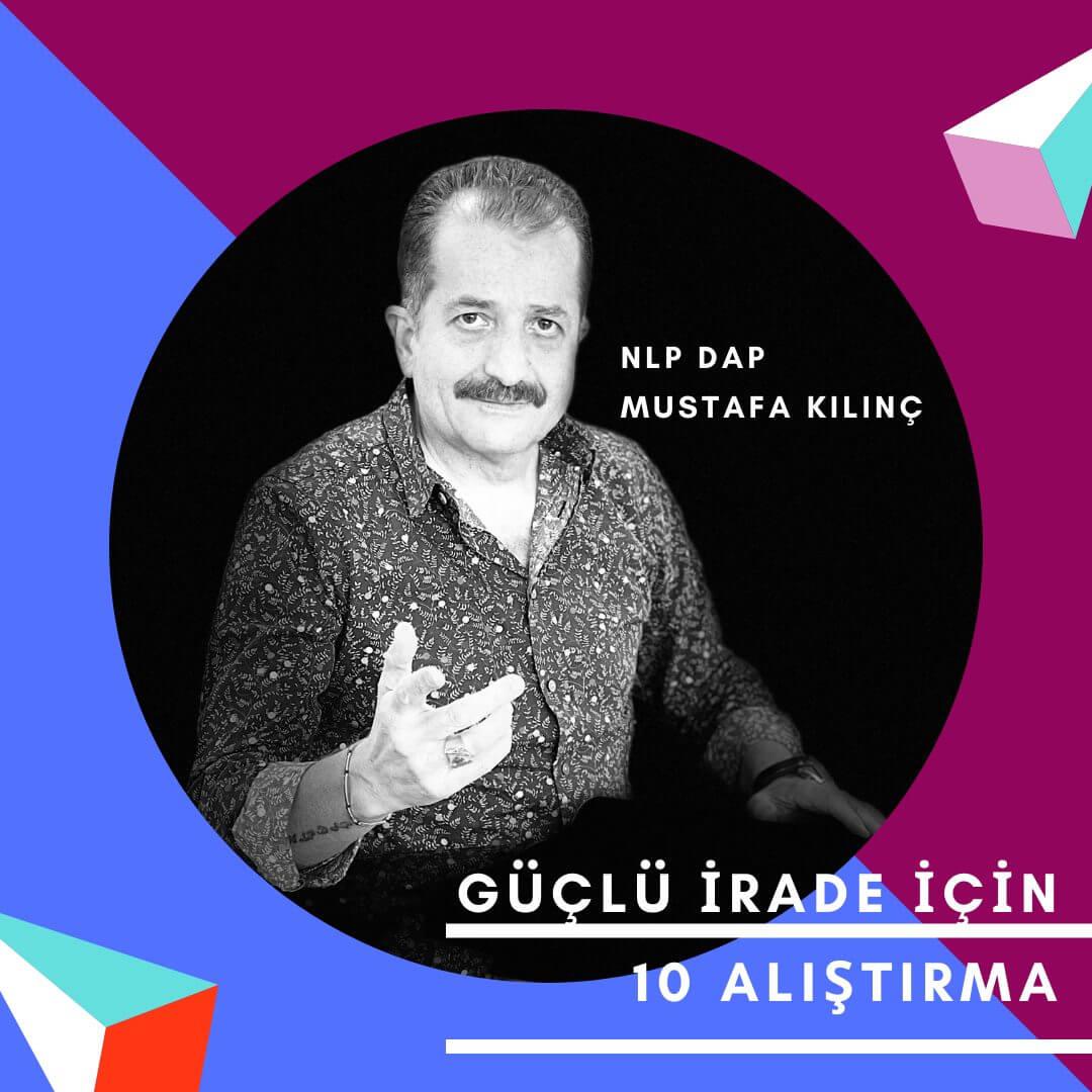 NLP DAP Mustafa Kılınç – Güçlü İrade İçin 10 Alıştırma