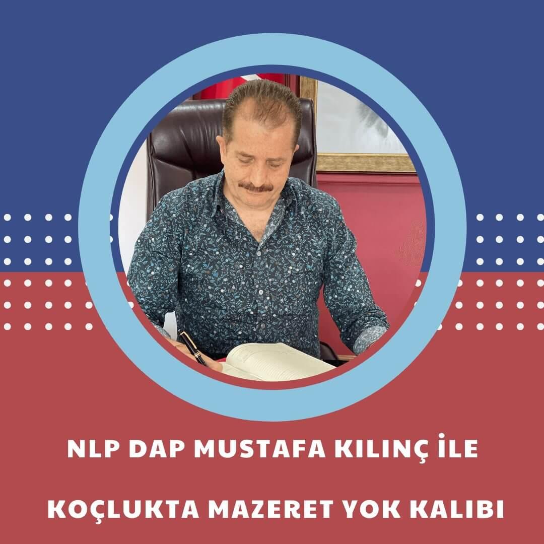 NLP DAP Mustafa Kılınç ile Koçlukta Mazeret Yok Kalıbı