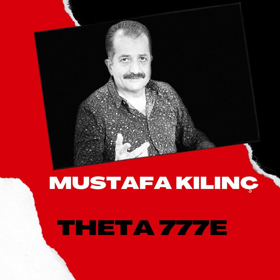 Mustafa Kılınç ile THETA 777E