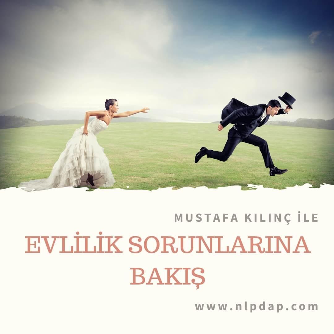 Mustafa Kılınç ile Evlilik Sorunlarına Bakış