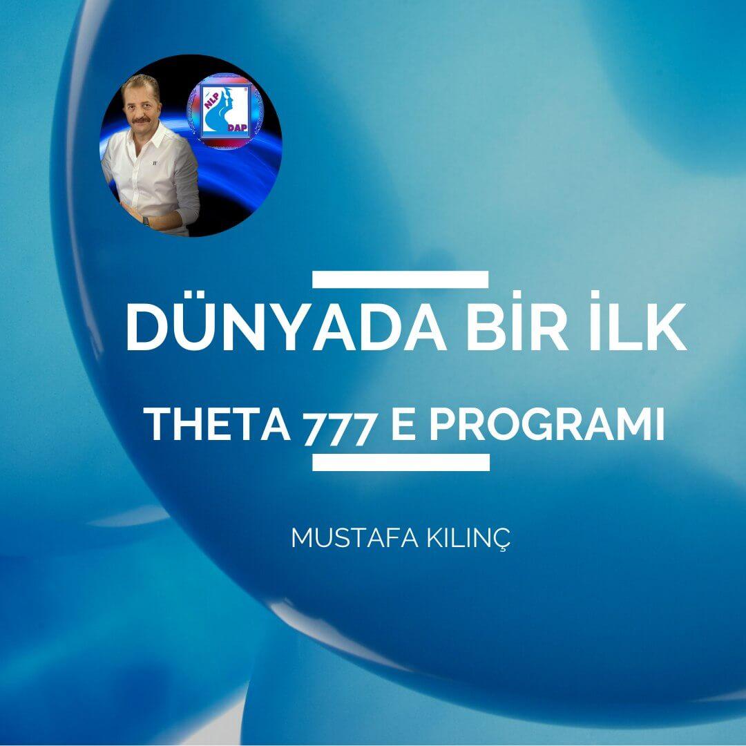 Dünyada Bir İlk Mustafa Kılınç ile THETA 777 E – Temel / İleri Seviye Programları